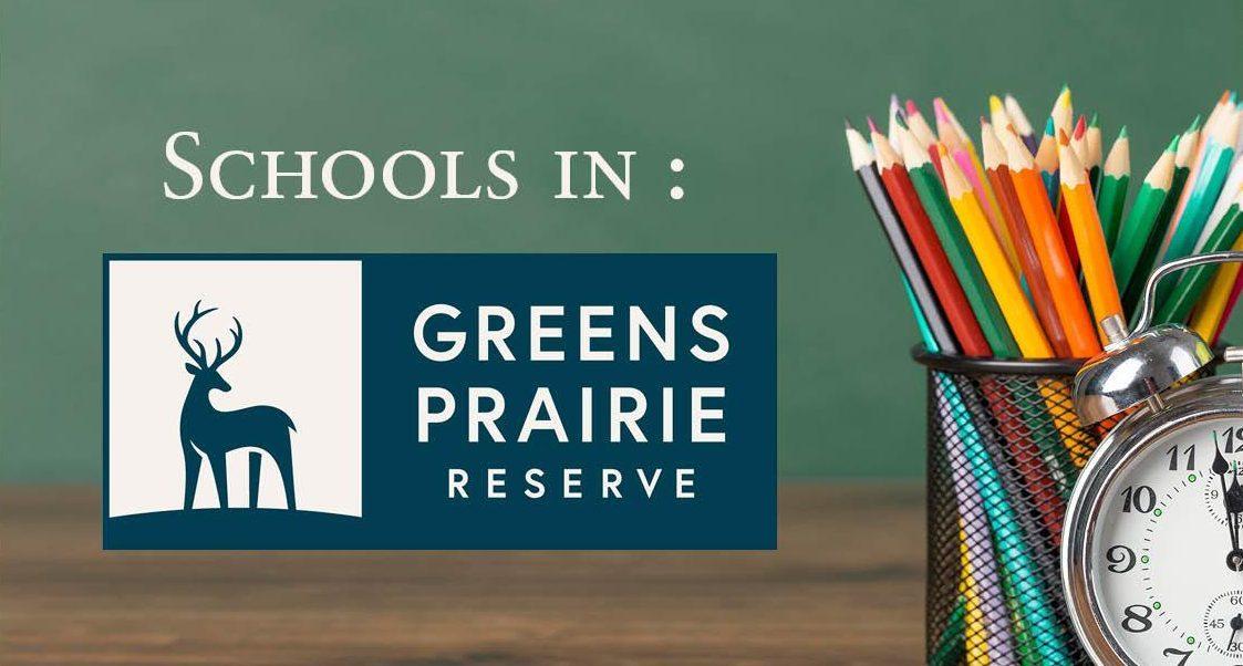 Schools in Greens Prairie Reserve